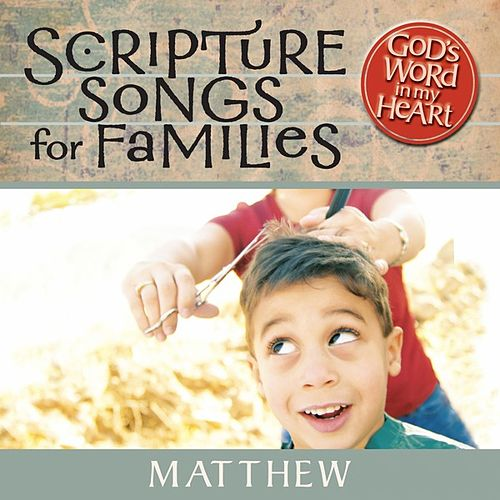 Play & Download God's Word in My Heart: Scripture Songs for Families: Matthew by GroupMusic  | Napster