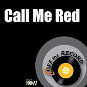 Call Me Red by Off the Record