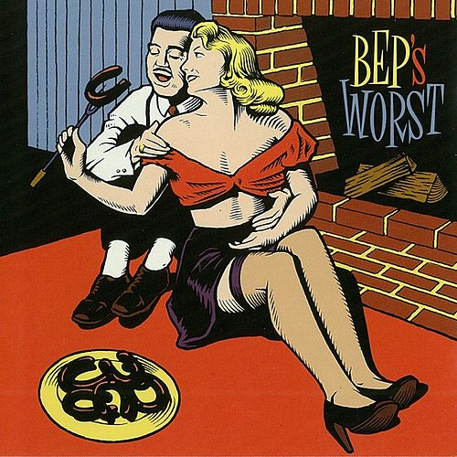 Worst by B.E.P. (Jimmy Carl Black, Roy Estrada, Mick Pini)