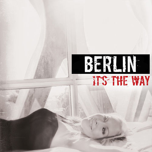 Play & Download It's the Way by Berlin | Napster