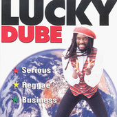 Play & Download Serious Reggae Business by Lucky Dube | Napster