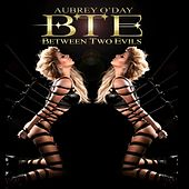Play & Download Between Two Evils by Aubrey O'Day | Napster