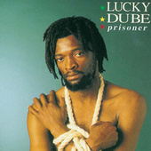 Play & Download Prisoner by Lucky Dube | Napster