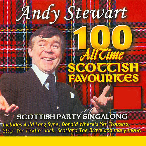 100 All Time Scottish Favourites by Andy Stewart