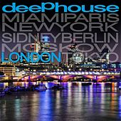 Deep House London by Various Artists