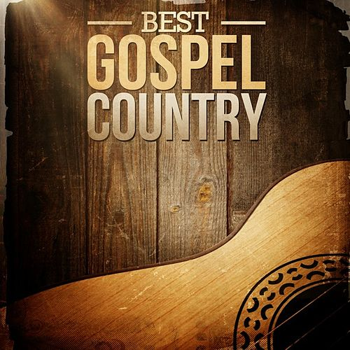 Play & Download Best Gospel Country by Various Artists | Napster