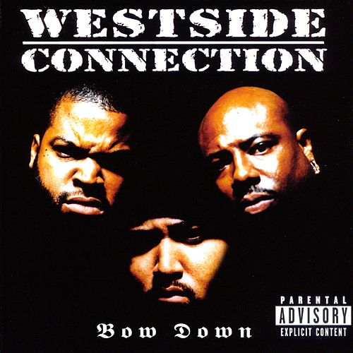 Play & Download Bow Down by Westside Connection | Napster
