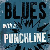 Play & Download Blues with a Punchline by Various Artists | Napster