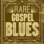 Play & Download Rare Gospel Blues by Various Artists | Napster