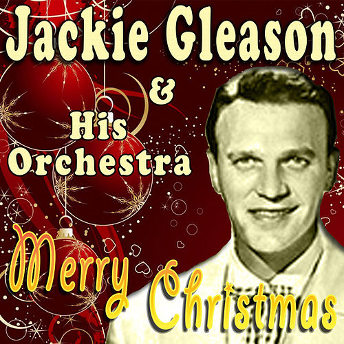 Play & Download Merry Christmas (Original Remaster) by Jackie Gleason | Napster