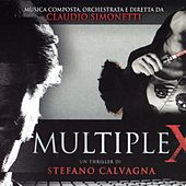 Play & Download Multiplex (Original Motion Picture Soundtrack) (Un thriller di Stefano Calvagna) by Claudio Simonetti | Napster