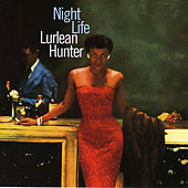 Play & Download Night Life (with Many Albam and His Orchestra) [featuring Joe Newman, Al Cohn & Barry Galbraith] by Lurlean Hunter | Napster