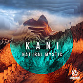 Natural Mystic by Kani