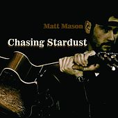Play & Download Chasing Stardust by Matt Mason | Napster