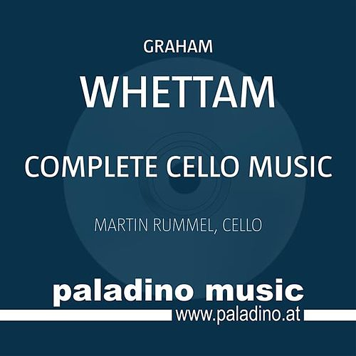 Play & Download Whettam: Complete Cello Music by Martin Rummel | Napster