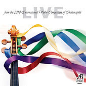 Live from the 2010 International Violin Competition of Indianapolis by Various Artists