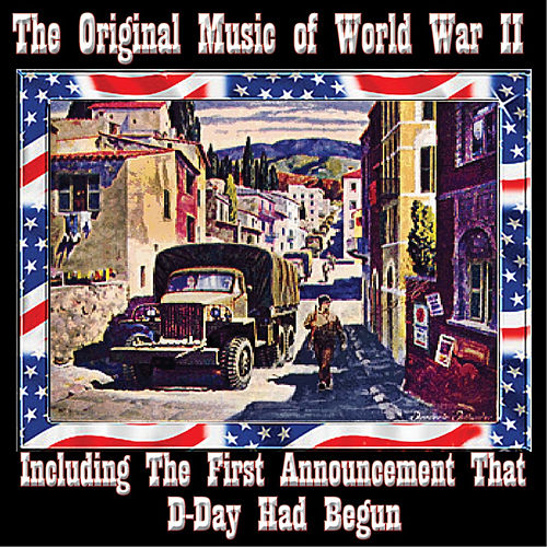Play & Download The Original Music of World War II by Various Artists | Napster