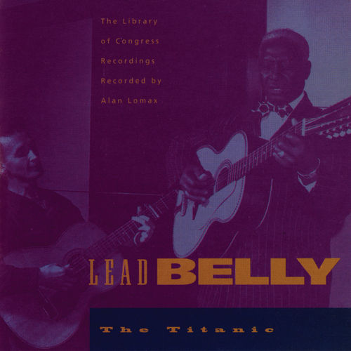 Play & Download The Titanic by Leadbelly | Napster