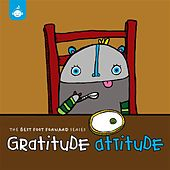 The Best Foot Forward Series: Gratitude Attitude by Various Artists