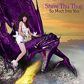 Play & Download So Much Into You by Shere Thu Thuy | Napster