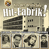 Aus der deutschen Hit-Fabrik by Various Artists