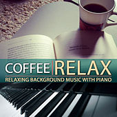 Coffe Relax. Relaxing Background Music with Piano by Katharina Maier