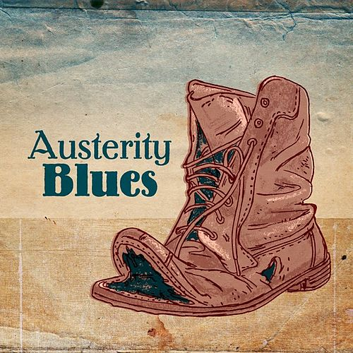 Play & Download Austerity Blues by Various Artists | Napster