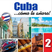 Cuba... Cómo Te Añoro, Vol. 2 by Various Artists