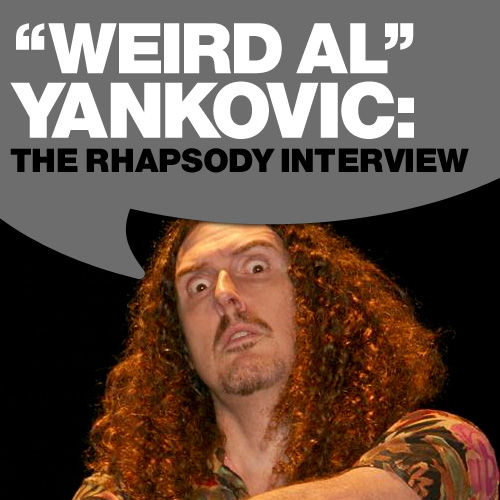 Play & Download Weird Al Yankovic: The Rhapsody Interview by 'Weird Al' Yankovic | Napster