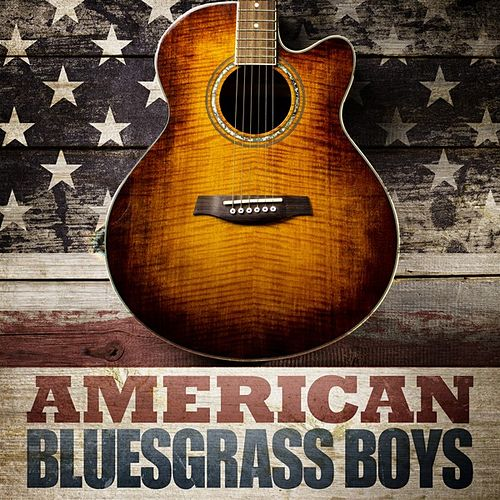 Play & Download American Bluegrass Boys by Various Artists | Napster