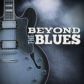 Beyond the Blues by Various Artists