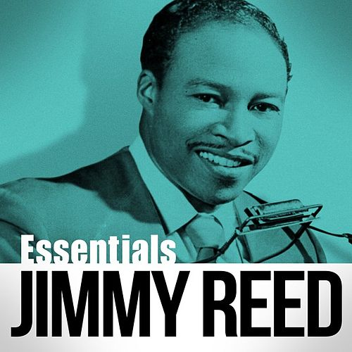 Play & Download Essentials by Jimmy Reed | Napster