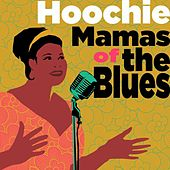 Play & Download Hoochie Mamas of the Blues by Various Artists | Napster
