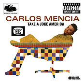 Play & Download Take A Joke America by Carlos Mencia | Napster
