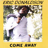 Come Away by Eric Donaldson