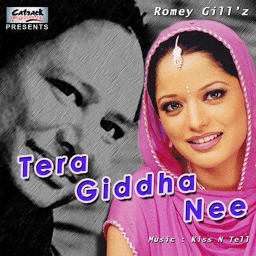Play & Download Tera Gidha Nee by Romey Gill | Napster