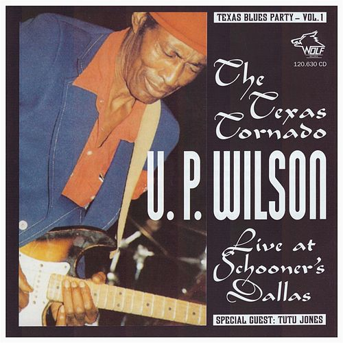 Texas Blues Party, Vol. 1 by U.P. Wilson