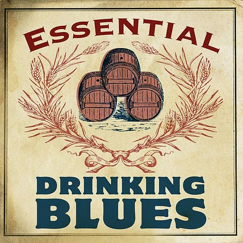 Play & Download Essential Drinking Blues by Various Artists | Napster