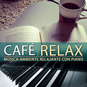 Play & Download Relax Café, Música Ambiente Relajante Con Piano by Katharina Maier | Napster
