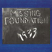1933 Your House Is Mine by Missing Foundation