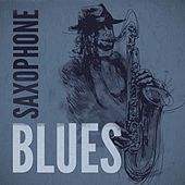 Play & Download Saxophone Blues by Various Artists | Napster