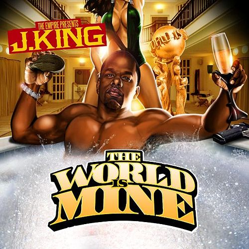 The World Is Mine: The Mixtape by J King y Maximan