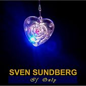 Play & Download If Only (Radio Edit) by Sven Sundberg | Napster