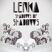 Play & Download Shadows of Shadows by Lenka | Napster