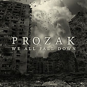Play & Download We All Fall Down by Prozak | Napster
