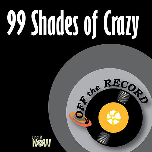 Play & Download 99 Shades of Crazy by Off the Record | Napster