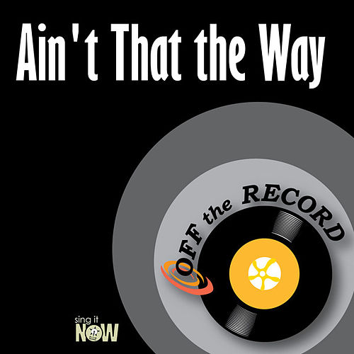 Play & Download Ain't That the Way by Off the Record | Napster