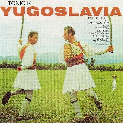 Yugoslavia by Tonio K.