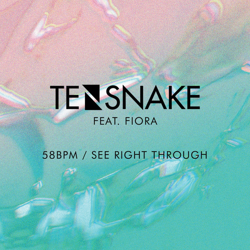 58 BPM / See Right Through by Tensnake