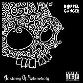 Anatomy of Melancholy by Doppelgänger